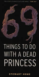 69 Things To Do With A Dead Princess by Stewart Home cover of trade paperback