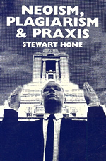 Neoism, Plagiarism & Praxis by Stewart Home cover